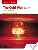 Access to History  The Cold War 1941 95 Third Edition