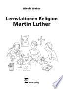Lernstationen Religion: Martin Luther