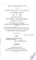 Experiments and Observations on Different Kinds of Air and Other Branches of Natural Philosophy, Connected with the Subject ...