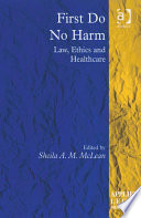 First Do No Harm : field of medical law and ethics which...