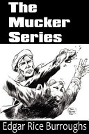 The Mucker Series  The Mucker  the Return of the Mucker  the Oakdale Affair