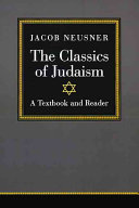The Classics of Judaism Documents Of The Torah And Scripture That Define