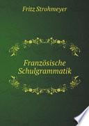 Franz sische Schulgrammatik