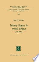 Literary Figures in French Drama  1784   1834