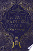 A Sky Painted Gold : a writer, sixteen-year-old lou has...