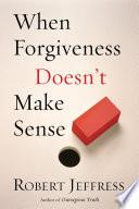 When Forgiveness Doesn t Make Sense