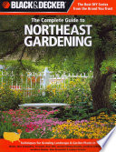 Black   Decker The Complete Guide to Northeast Gardening