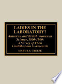 Ladies in the Laboratory  American and British Women in Science  1800 1900