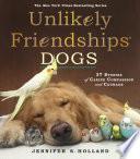 Unlikely Friendships  Dogs