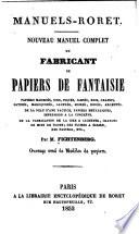 Nouveau manuel complet du fabricant de papiers de fantaisie ...