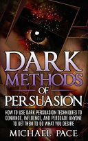 Dark Methods of Persuasion