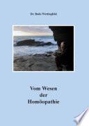 Vom Wesen der Homöopathie