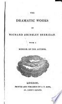 The dramatic works of Richard Brinsley Sheridan. With a memoir of the author