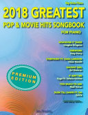 2018 Greatest Pop and Movie Hits Songbook for Piano