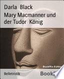 Mary Macmanner und der Tudor König