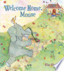 Welcome Home Mouse