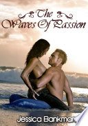 The Waves Of Passion : Erotic Romance Sex