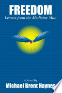 Freedom Lesson From The Medicine Man