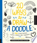 20 Ways to Draw a Doodle and 44 Other Zigzags  Twirls  Spirals  and Teardrops
