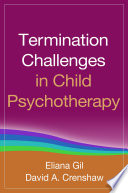 Termination Challenges in Child Psychotherapy Especially Important In Work With