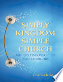 Simply Kingdom  Simple Church  Multiplying Disciples and Churches