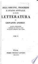 Dell origine  progressi e stato attuale di ogni letteratura  Dell origine  de progressi e dello stato attuale delle belle lettere