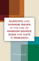 Scientific and Humane Issues in the Use of Random Source Dogs and Cats in Research