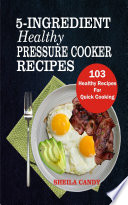 5 Ingredient Healthy Pressure Cooker Recipes