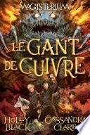 Magisterium : N° 2 - Le Gant De Cuivre : éviter la magie. il fréquente maintenant le magisterium...