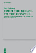 From the Gospel to the Gospels