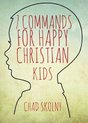 7 Commands for Happy Christian Kids