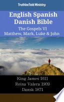 English Spanish Danish Bible The Gospels Vi Matthew Mark Luke John