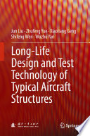 Long Life Design And Test Technology Of Typical Aircraft Structures