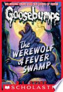 Werewolf of Fever Swamp  Classic Goosebumps  11