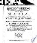 Redenvoering tot lof en dankzegginge aen ... Maria, onder den eertitel van Vrouwe van victorie, en Koninginne van den ... Roosen-krans, over de verlossinge der stad Gend, door haere voorspraeke ... den 17 november 1789 ...