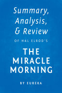Book Summary, Analysis & Review of Hal Elrod's The Miracle Morning by Eureka