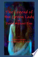 The Legend of the Green Lady by David Michael Zink