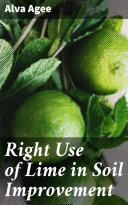 Right Use of Lime in Soil Improvement Book