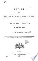 Report On The Sanitary Condition Of Malta And Gozo With Reference To The Epidemic Cholera In The Year 1865