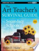 The Art Teacher s Survival Guide for Secondary Schools