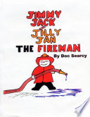 Jimmy Jack and Jilly Jan  the Fireman