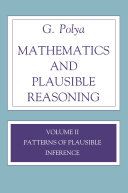 Mathematics and Plausible Reasoning: Patterns of plausible inference