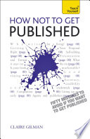 How Not To Get Published Teach Yourself Ebook Epub
