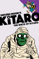The Birth Of Kitaro : the one-eyed monster boy the birth...