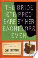 The Bride Stripped Bare By Her Bachelors  Even