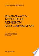 Microscopic Aspects of Adhesion and Lubrication