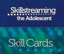 Skillstreaming the Adolescent  Skill Cards