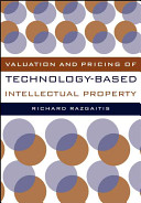 Valuation and Pricing of Technology Based Intellectual Property