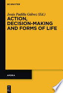 Action Decision Making And Forms Of Life