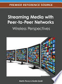 Streaming Media with Peer to Peer Networks  Wireless Perspectives